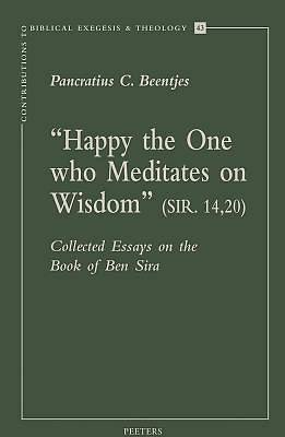 Happy the One Who Meditates on Wisdom (Sir. 14,20)