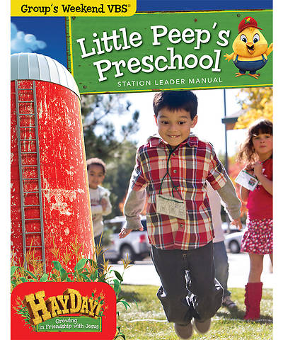 Group VBS 2013 Weekend HayDay Little Peeps Preschool Leader Manual