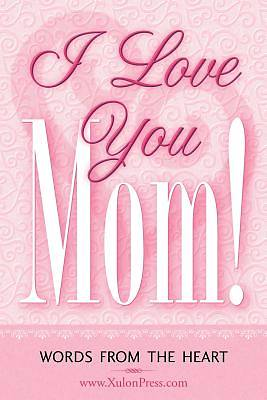 Picture of I Love You Mom!