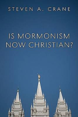 Is Mormonism Now Christian
