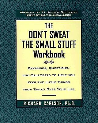 Dont Sweat the Small Stuff Workbook