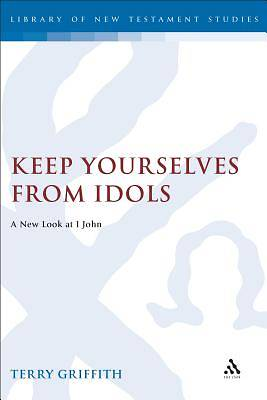 Keep Yourselves from Idols