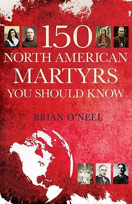 Picture of 150 North American Martyrs You Should Know