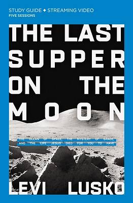 Picture of The Last Supper on the Moon Study Guide