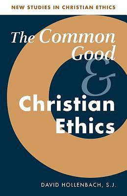 Picture of The Common Good and Christian Ethics
