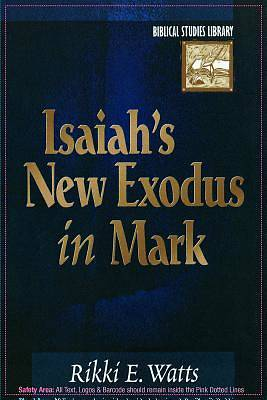 Isaiahs New Exodus in Mark