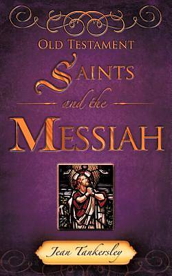 Old Testament Saints and the Messiah