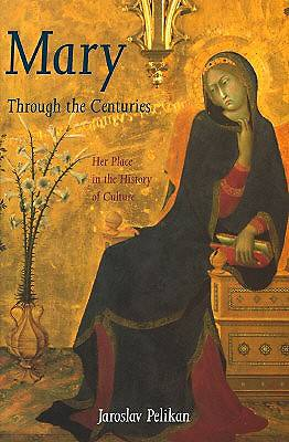 Mary Through the Centuries