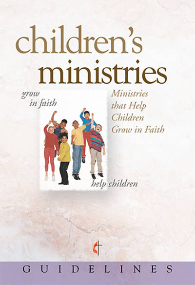 Guidelines for Leading Your Congregation 2009-2012 - Childrens Ministries