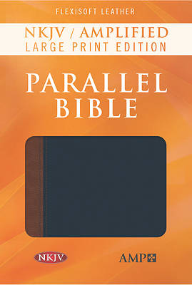 NKJV Amp Parallel Bible Lgpt Flexisoft