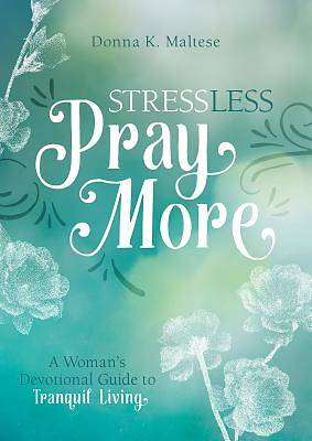 Picture of Stress Less, Pray More