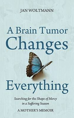 Picture of A Brain Tumor Changes Everything