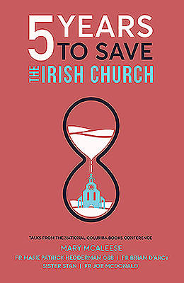 Picture of 5 Years to Save the Irish Church