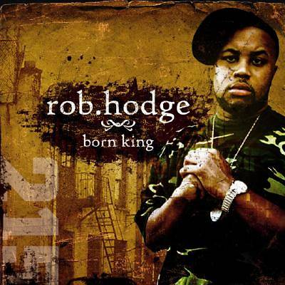 Rob Hodge - Born King CD