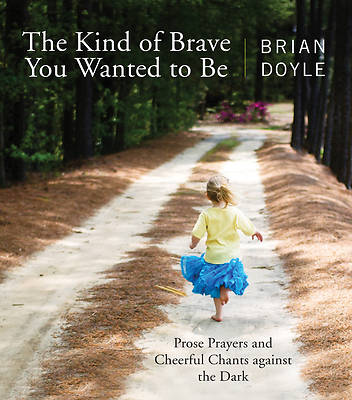 The Kind of Brave You Wanted to Be [ePub Ebook]