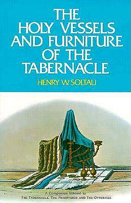 The Holy Vessels and Furniture of the Tabernacle