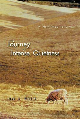 The Journey of Intense Quietness