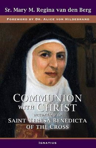 Communion with Christ According to Saint Teresa Benedicta of the Cross