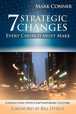 Picture of 7 Strategic Changes Every Church Must Make