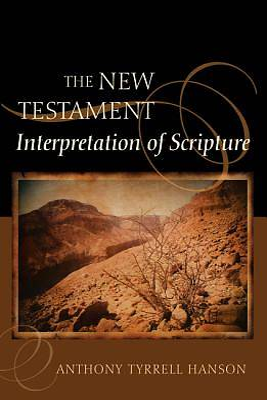 Picture of The New Testament Interpretation of Scripture