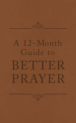 Picture of A 12-Month Guide to Better Prayer