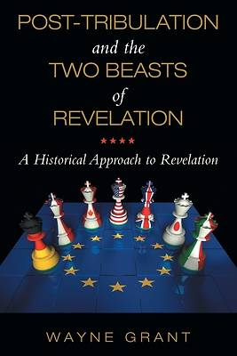 Picture of Post-Tribulation and the Two Beasts of Revelation