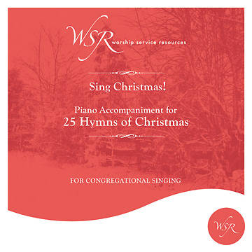 Sing Christmas! 25 Hymns of Christmas