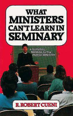 What Ministers Can't Learn in Seminary