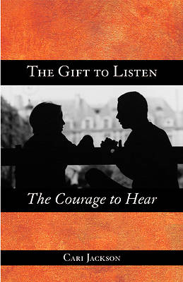 Picture of The Gift to Listen, the Courage to Hear