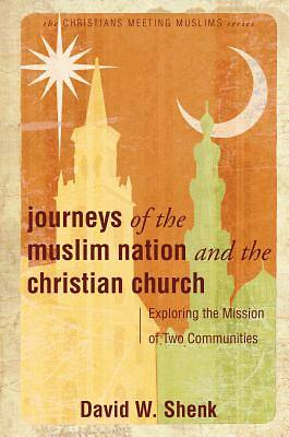 Journeys of the Muslim Nation and the Christian Church