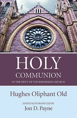 Picture of Holy Communion in the Piety of the Reformed Church