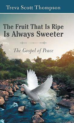 Picture of The Fruit That Is Ripe Is Always Sweeter