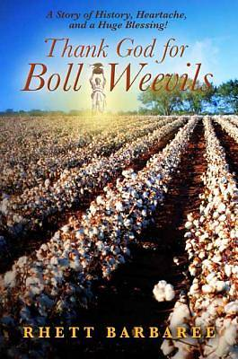 Thank God for Boll Weevils