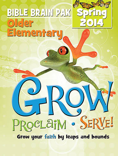 Grow, Proclaim, Serve! Older Elementary Bible Brain Pak Spring 2014