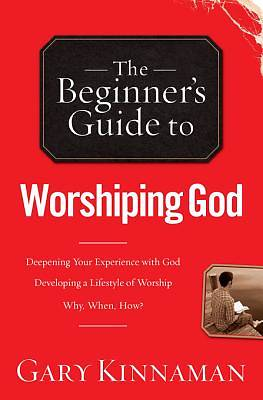 The Beginners Guide to Worshiping God [ePub Ebook]