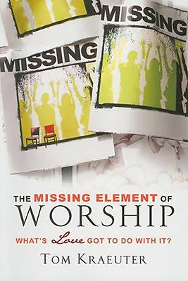 The Missing Element of Worship
