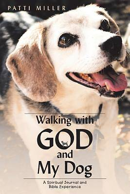 Picture of Walking with God and My Dog
