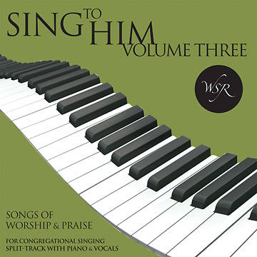 Picture of Sing to Him, Volume Three - 15 Songs for Worship & Praise