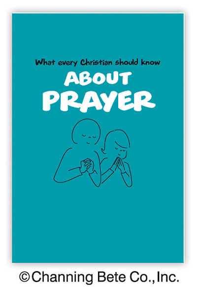 What Every Christian Should Know About Prayer