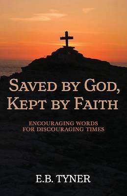 Picture of Saved by God, Kept by Faith