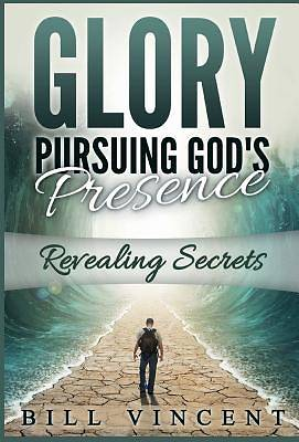 Glory Pursuing Gods Presence