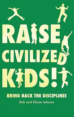 Raise Civilized Kids!