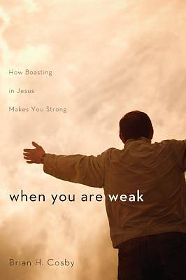 Picture of When You Are Weak