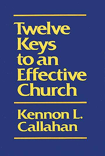 Twelve Keys to an Effective Church
