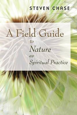 Field Guide to Nature as Spiritual Practice