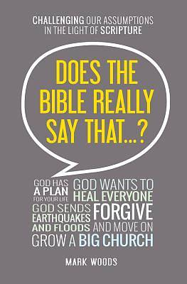 Picture of Does the Bible Really Say That...?