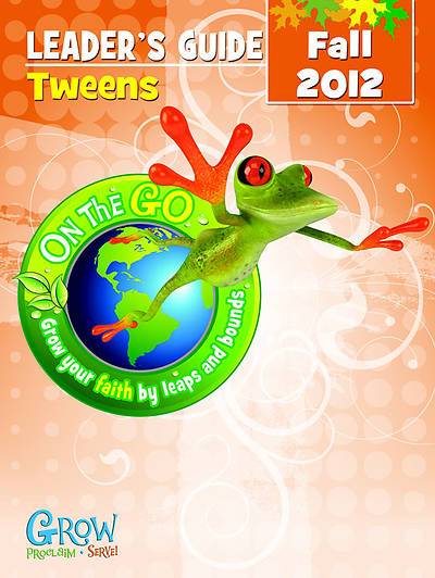 On the Go: Tween Leaders Guide Fall 2012 - Download Version