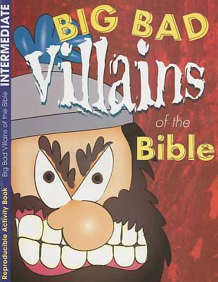 Big Bad Villains of the Bible