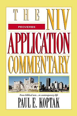 The NIV Application Commentary: Proverbs