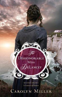 Picture of The Dishonorable Miss Delancey